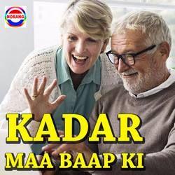 Kadar Maa Baap Ki songs