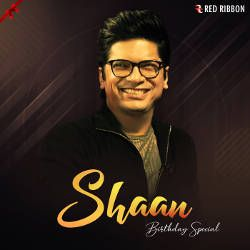 Shaan Birthday Special