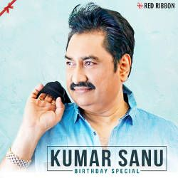 Kumar Sanu Birthday Special songs