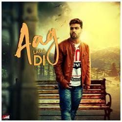 Aag Laga Di songs