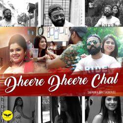 Dheere Dheere Chal songs