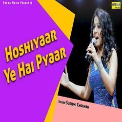 Hoshiyaar Ye Hai Pyaar songs