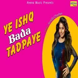 Ye Ishq Bada Tadpaye songs