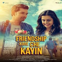 Friendship Kare Che Kayin songs