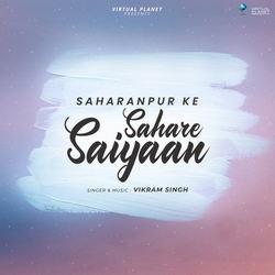 Saharanpur Ke Sahare Saiyaan songs