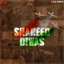 Shaheed Diwas songs