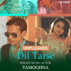 Dil Tarse Unplugged songs