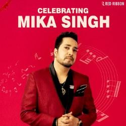 Celebrating Mika Singh songs