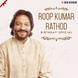 Roop Kumar Rathod Birthday Special songs