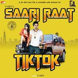 Saari Raat Tik Tok songs