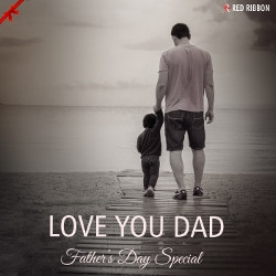 Love You Dad - Fathers Day Special songs