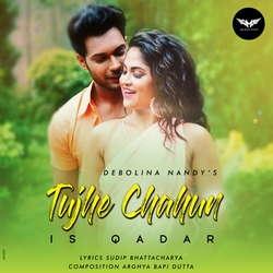 Tujhe Chahun Is Qadar songs