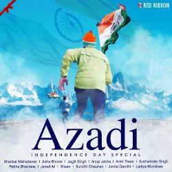 Azadi - Independence Day Special