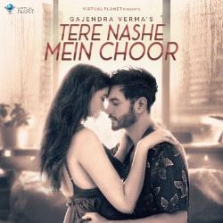 Tere Nashe Mein Choor songs