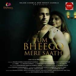 Tum Bheego Mere Saath songs