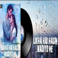 Likha Hai Hasin Wadiyo Me songs