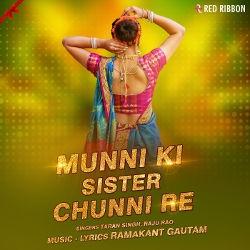 Munni Ki Sister Chunni Re songs