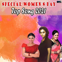 Special Womens Day Top Song 2021 songs