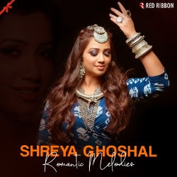 Shreya Ghoshal - Romantic Melodies songs