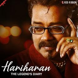 Hariharan - The Legends Diary songs