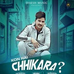 Kon Hai Chhikara songs