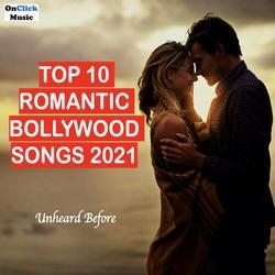 Top 10 Romantic Bollywood Songs 2021 songs