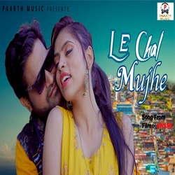 Le Chal Mujhe songs