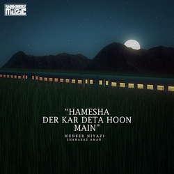 Hamesha Der Kar Deta Hoon Main songs