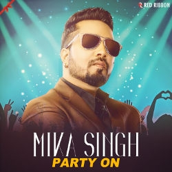 Mika Singh - Party On songs