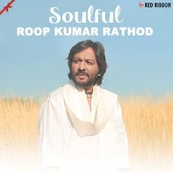 Soulful Roop Kumar Rathod songs