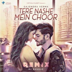 Tere Nashe Mein Choor (Remix) songs