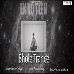 Bhole Trance songs