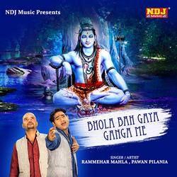 Bhola Bah Gaya Ganga Me songs
