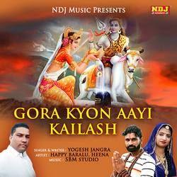 Gora Kyon Aayi Kailash songs