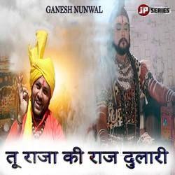 Tu Raja Ki Raj Dulari songs