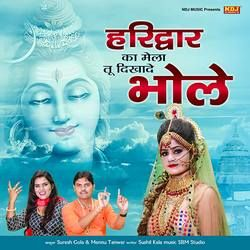 Haridwar Ka Mela Tu Dekha De Bhole songs