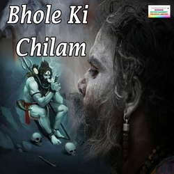 Bhole Ki Chilam songs