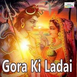 Gora Ki Ladai songs
