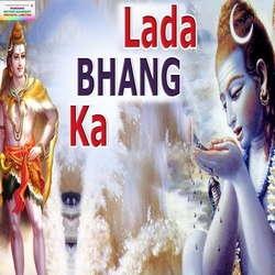 Lada Bhang Ka songs