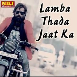 Lamba Thada Jaat Ka songs