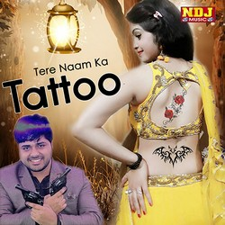 Tere Naam Ka Tattoo songs