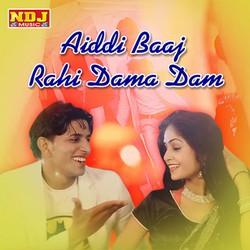Aiddi Baaj Rahi Dama Dam songs