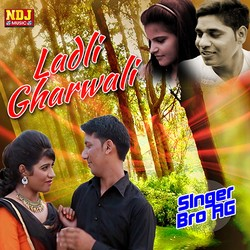 Ladli Gharwali songs