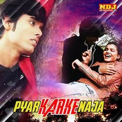 Pyar Karke Na Ja songs
