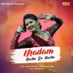 Madam Nache Re Nache songs