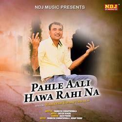 Listen to Pahle Aali Hawa Rahi Na songs from Pahle Aali Hawa Rahi Na