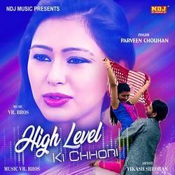 High Level Ki Chhori songs