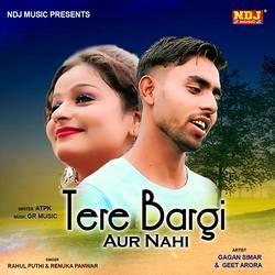 Tere Bargi Aur Nahi songs