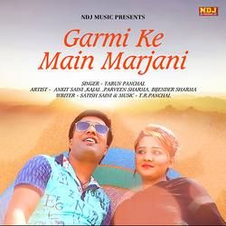 Garmi Ke Main Marjani songs