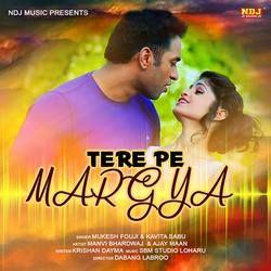 Tere Pe Margya songs